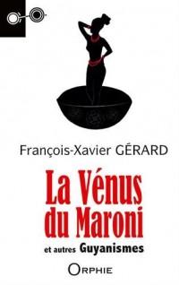 La Vénus du Maroni et autres guyanismes
