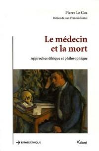 Le médecin et la mort : Approches éthique et philosophique
