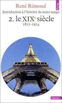 Introduction à l'histoire de notre temps, tome 2 : Le XIXe siècle, 1815-1914