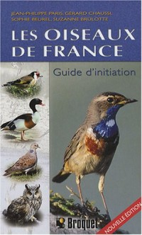 Les oiseaux de France : Guide d'initiation