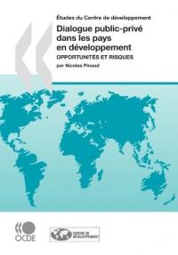 Études du Centre de Développement Dialogue public-privé dans les pays en développement : Opportunités et risques