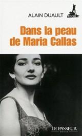 Dans la peau de Maria Callas [Poche]