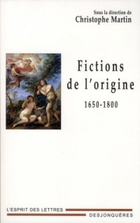 Fictions de l'Origine 1650-1800
