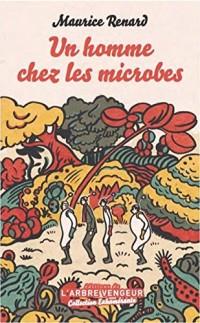 Un homme chez les microbes : Scherzo
