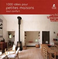 1000 idées pour petites maisons tout confort