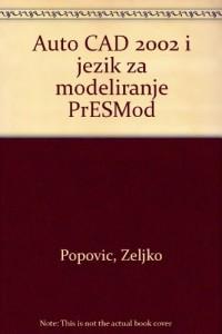 Auto CAD 2002 i jezik za modeliranje PrESMod