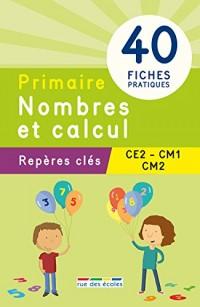 Repères clés : Primaire Nombres et calcul (CE2, CM1, CM2)