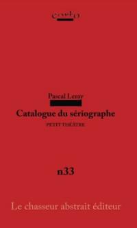 Catalogue du sériographe: PETIT THÉÂTRE