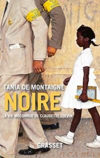 Noire: La vie méconnue de Claudette Colvin