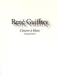 René Guiffrey : L'oeuvre à blanc (un parcours)