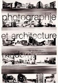 Photographie et architecture moderne : La collection Alberto Sartoris