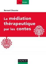 La médiation thérapeutique par les contes [Poche]