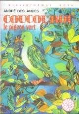 Coucourou le pigeon vert : Série : Minirose : Collection : Bibliothèque rose cartonnée & illustrée