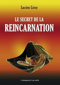 Le Secret de la Réincarnation