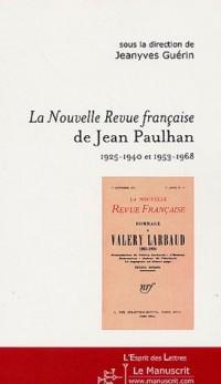 La Nouvelle Revue française de Jean Paulhan : 1925-1940 et 1953-1968