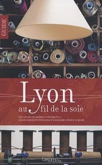 Lyon au fil de la soie : Des canuts aux textiles
