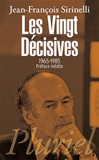 Les Vingt Décisives: 1965-1985