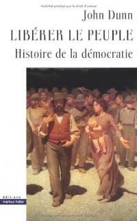 Liberer le peuple. Histoire de la démocratie