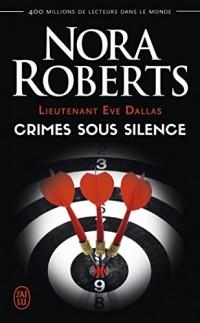 Lieutenant Eve Dallas, Tome 43 : Crimes sous silence