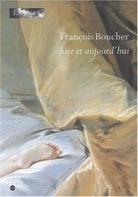 François Boucher : Hier et Aujourd'hui
