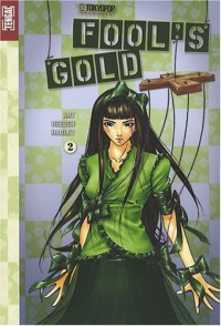 Fool's Gold, Tome 2 :