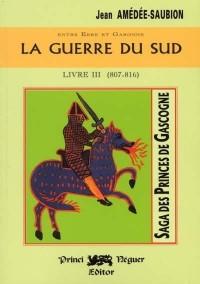 La guerre du sud (la saga des princes t.3)