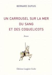 Un Carrousel Sur la Mer du Sang et des Coquelicots