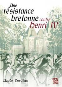 Une résistance bretonne contre Henri IV 1591-1598
