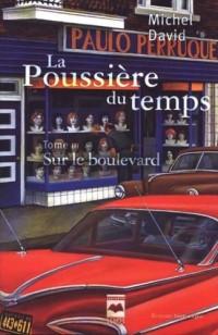 La Poussiere du Temps T 03 Sur le Boulevard
