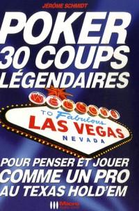 Poker : 30 coups légendaires