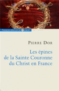 Les épines de la Sainte Couronne du Christ en France