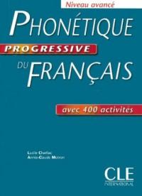 Phonétique progressive du français : Niveau avancé avec 400 exercices