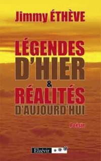Legendes d Hier & Réalités d Aujourd Hui