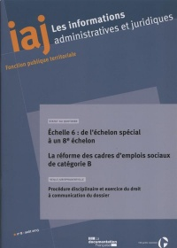Informations administratives et juridiques, n° 08-2013 : La réforme des cadres d'emplois-sociaux de catégorie B : 1ere et 2e parties