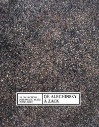La collection d'art moderne : Le musée Unterlinden de Alechinsky à Zack