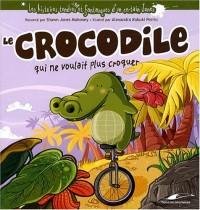 Le crocodile qui ne voulait plus croquer