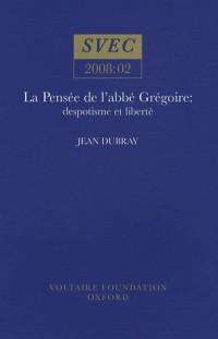 La Pensee De L'abbe Gregoire: Despotisme Et Liberte (Studies on Voltaire & the Eighteenth Century)