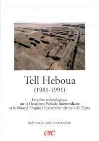 Tell Heboua (1981-1991): Enquête archéologique sur la deuxième période intermédiaiire et le nouvel empire à l'extrémité orientale du delta