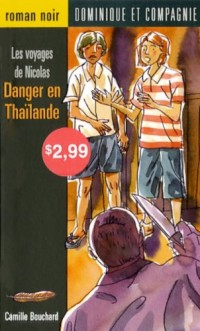 Les voyages de Nicolas : Danger en Thaïlande