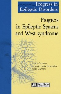 Progress in Epileptic Disorders, Volume 4 : Progress in Epileptic Spasms and West syndrome