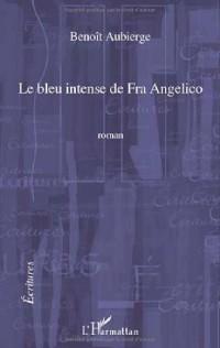 Bleu intense de fra angelico (le) (roman)