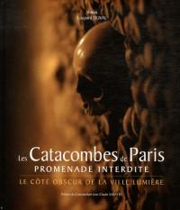 Les Catacombes de Paris - Promenade Interdite
