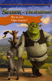 Shrek le Troisième : Roi un jour, Ogre toujours !