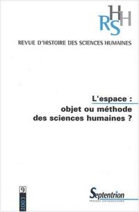 Revue d'histoire des sciences humaines, N° 9 / 2003 : L'espace : objet ou méthode des sciences humaines ?