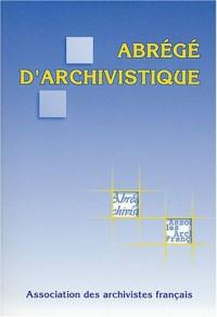 Abrégé d'archivistique : Principes et pratiques du métier d'archiviste