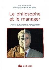 Le philosophe et le manager : Penser autrement le management
