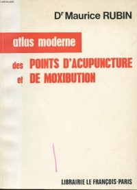 Atlas moderne des points d'acupuncture et de moxibution