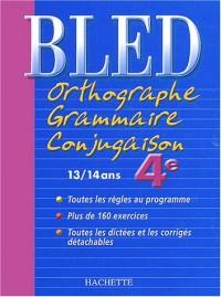 Bled : Orthographe Grammaire Conjugaison 4ème, édition 2004