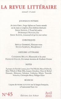 La Revue littéraire, N° 45, Avril 2010 :