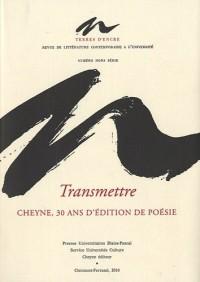 Terres d'encre, Hors Série : Transmettre Cheyne, 30 ans d'édition de poésie 1980-2010